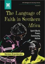 Cover for The Language of Faith in Southern Africa: Spirit World, Power, Community, Holism