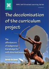 Cover for The decolonisation of the curriculum project: The affordances of indigenous knowledge for self-directed learning