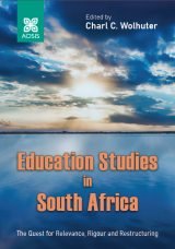 Cover for Education Studies in South Africa: The Quest for Relevance, Rigour and Restructuring