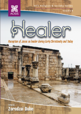 Cover for Healer: Reception of Jesus as healer during Early Christianity and Today