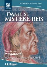 Cover for Dante se mistieke reis. Tweede Tog: Purgatorio, ingelei, vertaal, toegelig, vertolk
