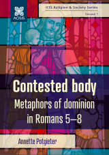 Cover for Contested body: Metaphors of dominion in Romans 5-8