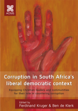 Cover for Corruption in South Africa's liberal democratic context: Equipping Christian leaders and communities for their role in countering corruption