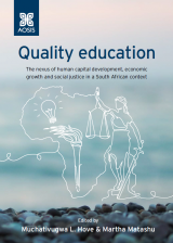 Cover for Quality education: The nexus of human capital development, economic growth and social justice in a South African context