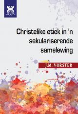 Cover for Christelike etiek in 'n sekulariserende samelewing