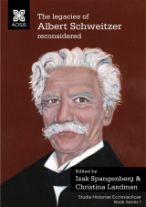 Cover for The legacies of Albert Schweitzer reconsidered