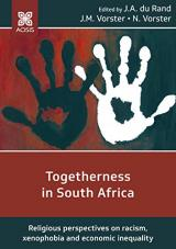 Cover for Togetherness in South Africa: Religious perspectives on racism, xenophobia and economic inequality