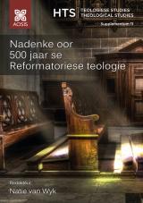 Cover for [Published in December 2017] Nadenke oor 500 jaar se Reformatoriese teologie