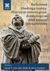 Cover for Reformed theology today: Practical-theological, missiological and ethical perspectives