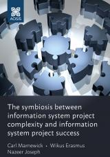 Cover for The symbiosis between information system project complexity and information system project success