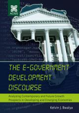 Cover for The e-Government Development Discourse: Analysing Contemporary and Future Growth Prospects in Developing and Emerging Economies