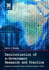 Cover for Decolonization of e-Government Research and Practice: Exploring Contextual Issues and Opportunities in Africa