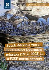 Cover for South Africa's water governance hydraulic mission (1912–2008) in a WEF-Nexus context