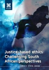 Cover for Justice-based ethics: Challenging South African perspectives