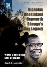 Cover for Nicholas Bhekinkosi Hepworth Bhengu's lasting legacy: World's Best Black Soul Crusader